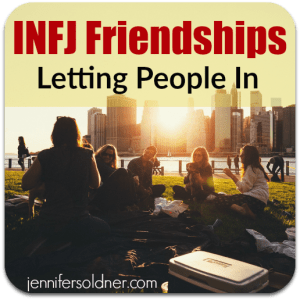 INFJs: Letting People In | Jennifer Soldner