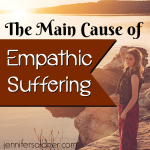 The Main Cause of Empathic Suffer