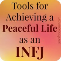 Achieving a Peaceful Life as an INFJ