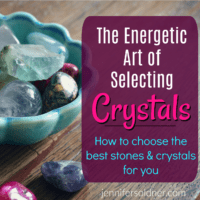 The Energetic Art of Selecting Crystals