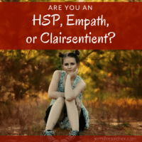 The Difference between HSP, Empath, & Clairsentient