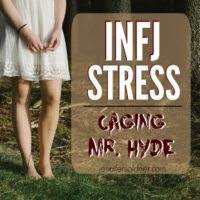 INFJ Stress: Caging Mr. Hyde