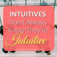 Intuitives Don't Always Know They're Intuitive