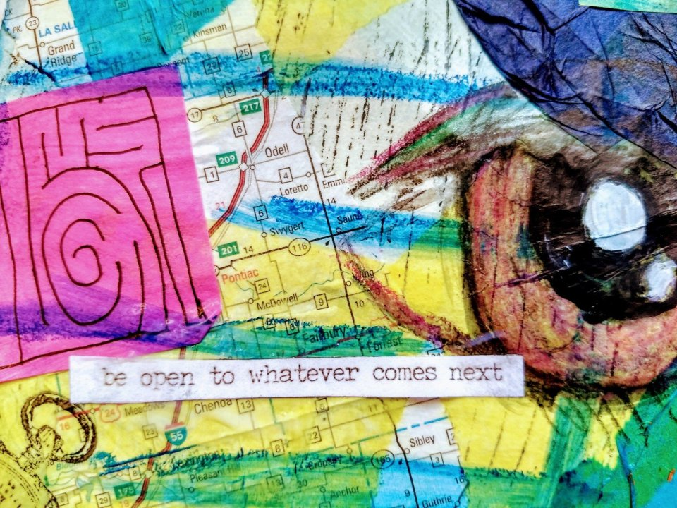hand drawn mazes, collage of map scraps, tissue paper, large hand drawn maze, inspirational quotes, paper strip with motivational phrase, art journaling for self care during times of uncertainty, quarantine, covid19,