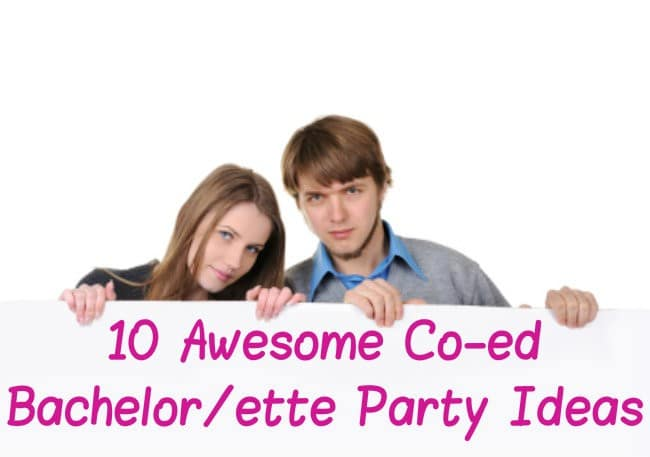 10 Awesome Co-ed Bachelor/ette Party Ideas