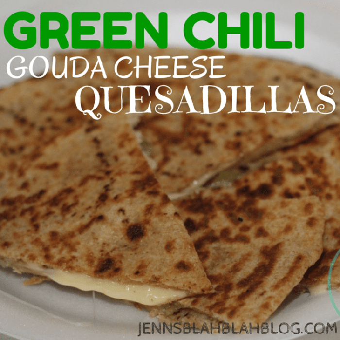 Green Chili GOUDA CHEESE QUESADILLAS | JennsBlahBlahBlog.com | #JBBB After School Snack Ideas