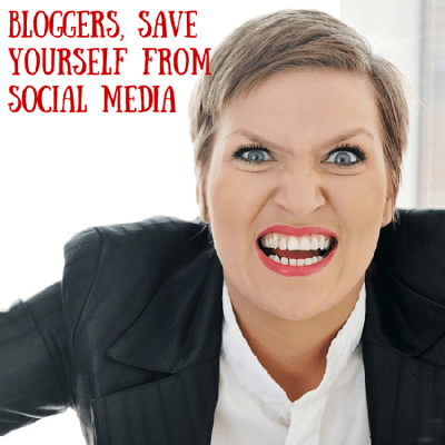 Bloggers, Save Yourself from Social Media