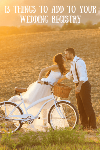 13 Things To Add To Your Wedding Registry