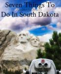 Seven Things To Do In South Dakota