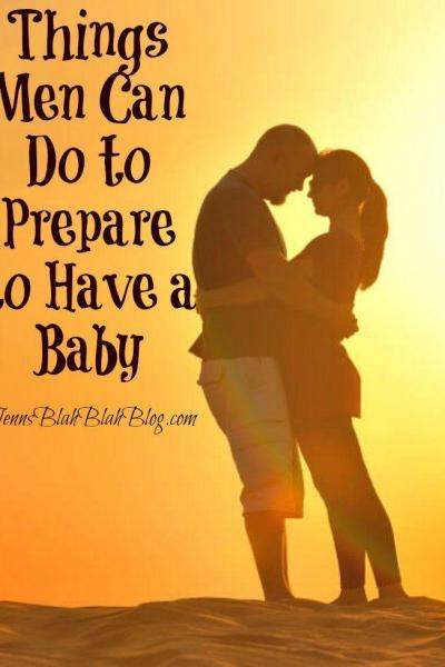 Things Men Can Do to Prepare to Have a Baby