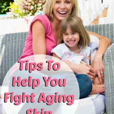 Tips To Help You Fight Aging Skin
