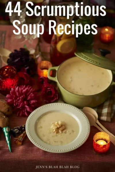 44 Scrumptious Soup Recipes