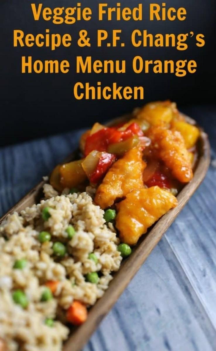 Veggie Fried Rice Recipe & P.F. Chang's Home Menu Orange Chicken