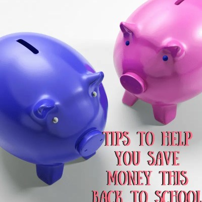Tips To Help You Save Money This Back To School Season