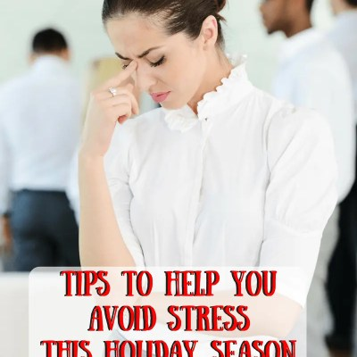 Tips to Help You Avoid Stress This Holiday Season