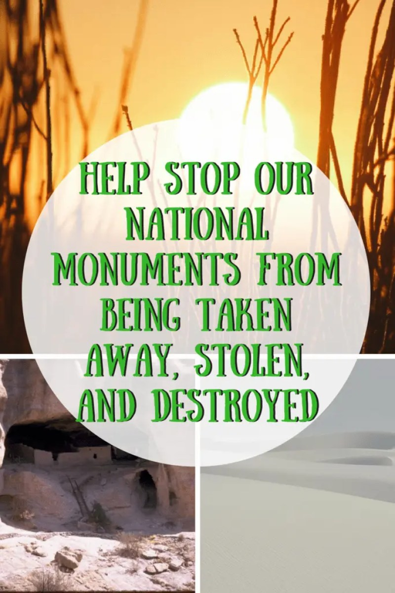 Help Stop our National Monuments from Being Taken Away
