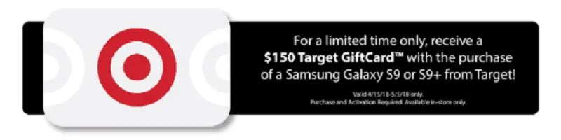 $150 Target Giftcard™ with the purchase of a Samsung Galaxy S9 or S9+ from Target stores