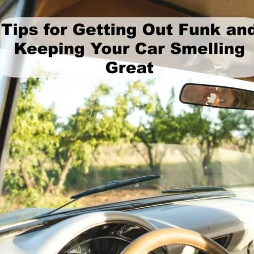 Tips for Getting Out Funk and Keeping Your Car Smelling Great + Giveaway