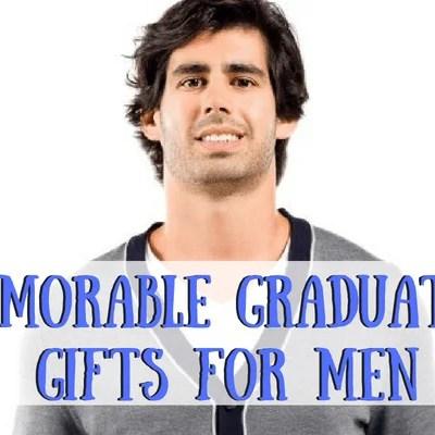 Memorable Graduation Gifts for Men