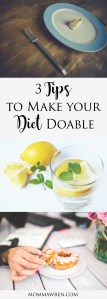 3 Tips to Make Your Diet Doable {Guest Blogger: Mercy Rich}