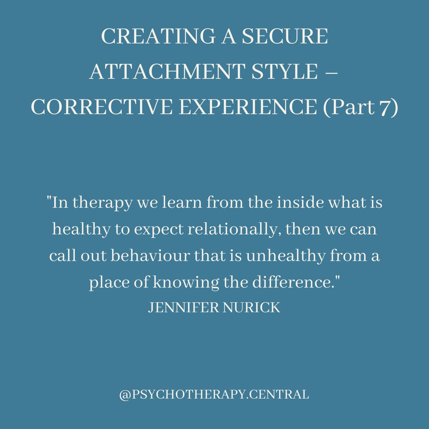 Creating-a-Secure-Attachment-Style-–-Corrective-Experience-Part-7