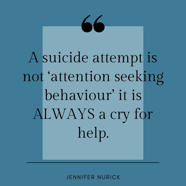suicide attempt are never attention seeking behaviour
