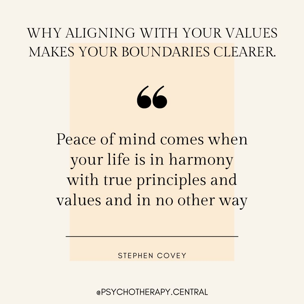 WHY ALIGNING WITH YOUR VALUES MAKES YOUR BOUNDARIES CLEARER
