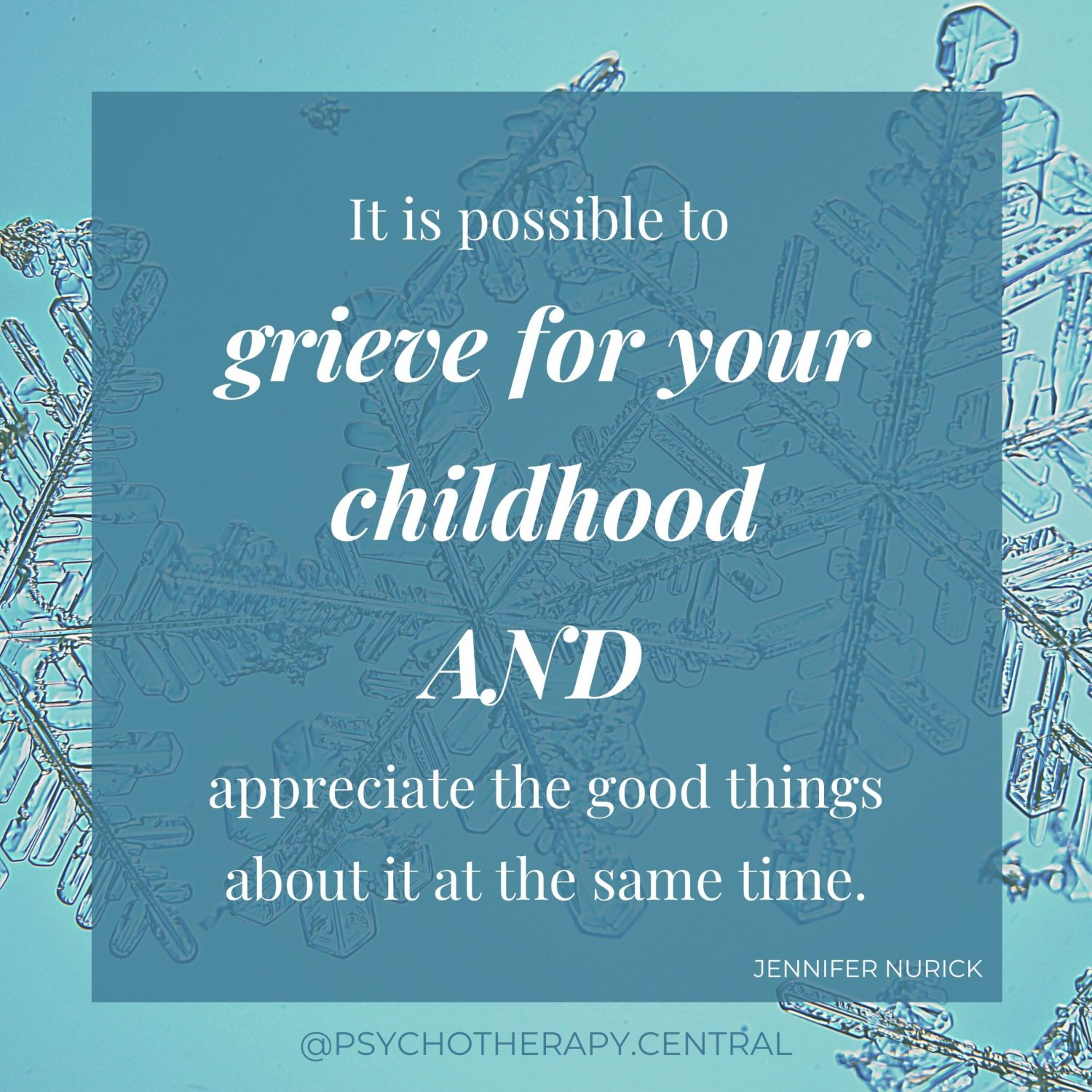 It Is Possible To Grieve For Your Childhood AND Appreciate The Good Things About It At The Same Time