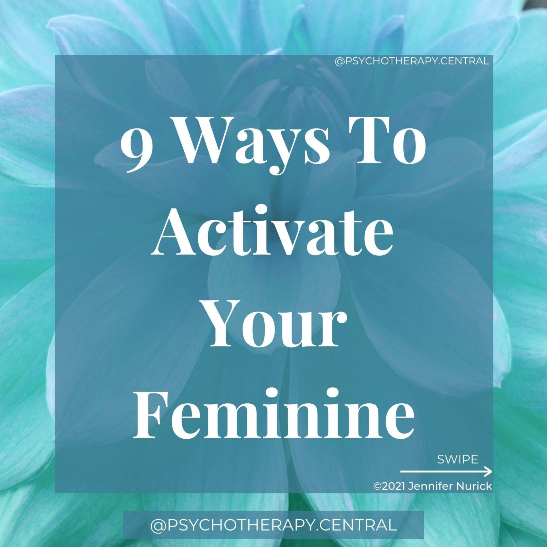 9 Ways To Activate Your Feminine