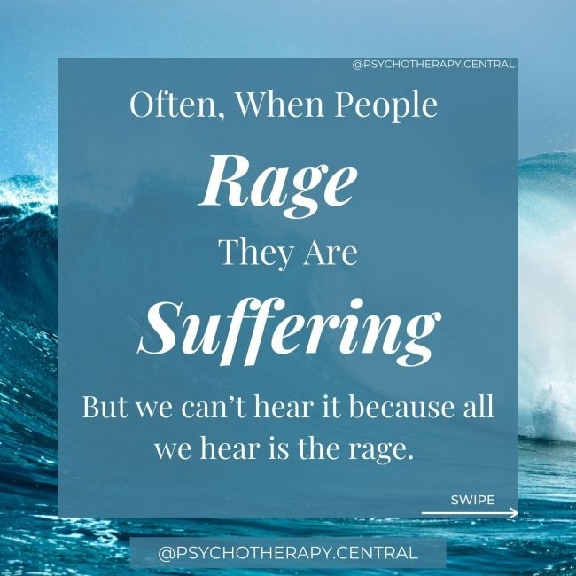Often when people Rage they are suffering