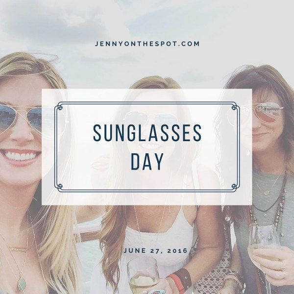Sunglasses Day via @jennyonthespot