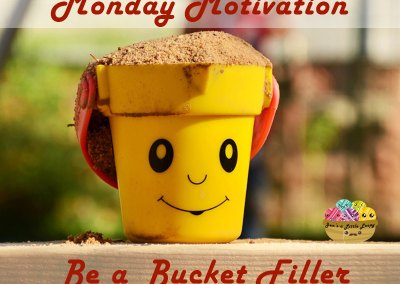 Monday Motivation: Why You Should Be a Bucket Filler