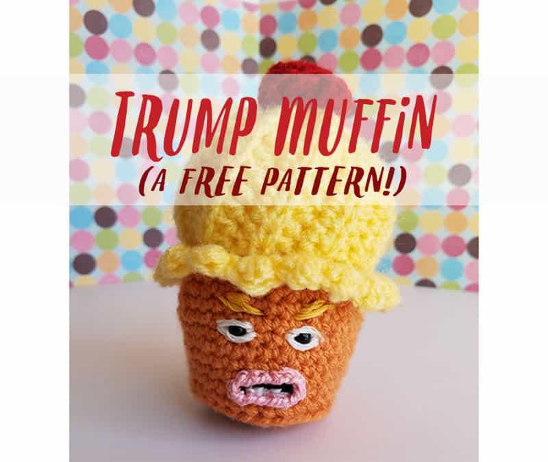 Trump Muffin – a free crochet pattern!