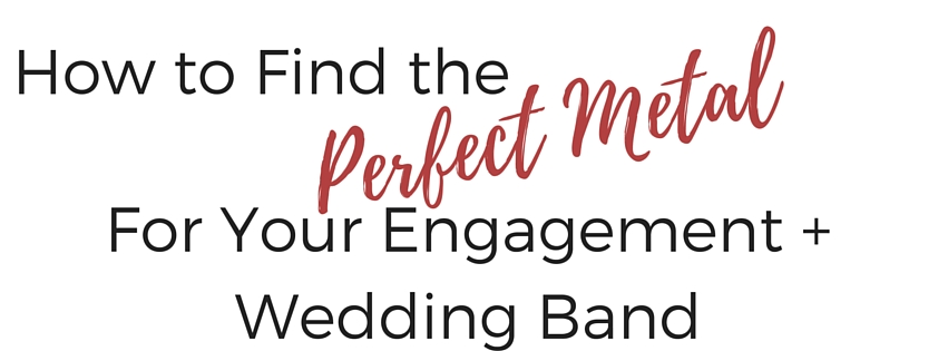 Which Wedding Band Metal is Right for You?