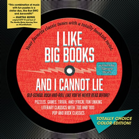 I Like Big Books And I cannot Lie Totally Choice Color Edition by Tamara Dever
