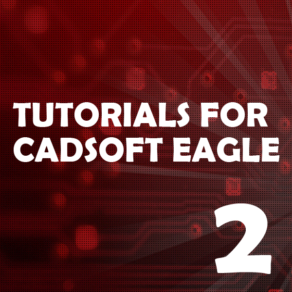 Tutorial 2 for CadSoft Eagle: Printed Circuit Board Layout ...