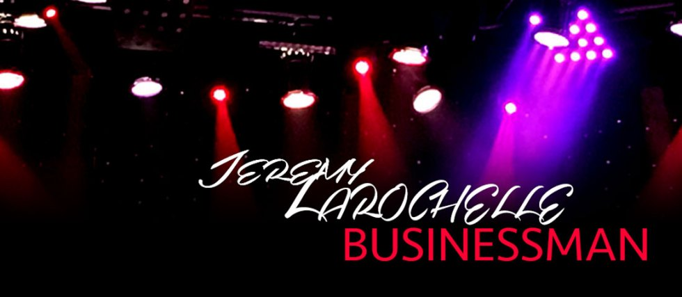 Jeremy Larochelle, MBA – Businessman