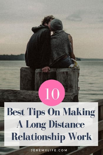10 Best Tips On Making A Long Distance Relationship Work