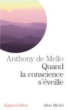 Quand la conscience s'éveille - Livre d'Anthony de Mello