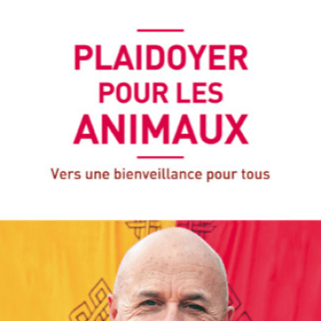 Plaidoyer pour les animaux, Matthieu Ricard