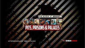 Pits Prisions and Palaces