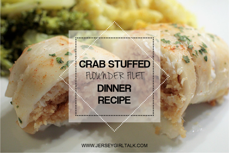 Crab stuffed flounder filet dinner recipe jersey girl talk for Crab stuffed fish