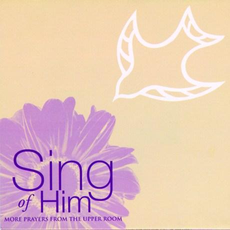 sing of him