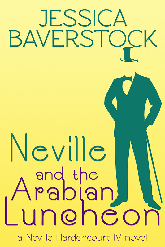 Cover for Neville and the Arabian Luncheon: A Neville Hardencourt IV Novel