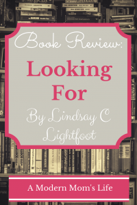 Looking For By Linsday C Lightfoot - Book Review