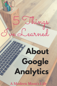 5 Things I've Learned About Google Analytics