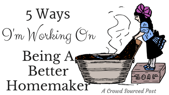 Being A Better Homemaker