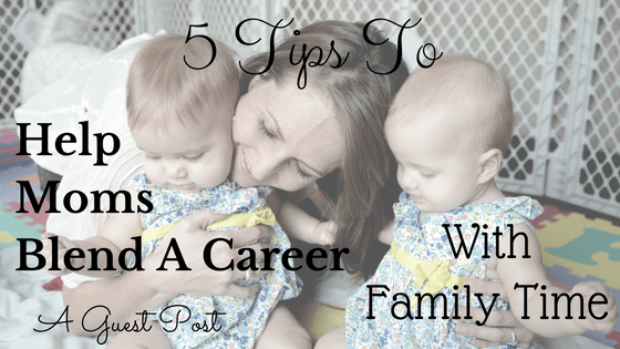 Blend A Career With Family Time