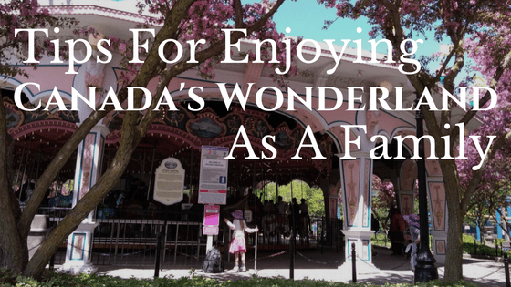 Tips for Enjoying Canada's Wonderland