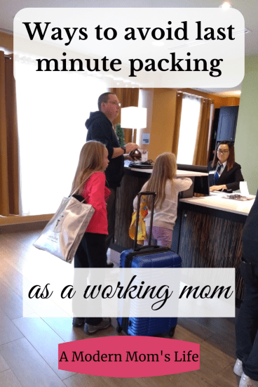 Ways to avoid last minute packing as a working mom